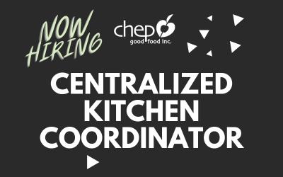 Now Hiring: Centralized Kitchen Coordinator