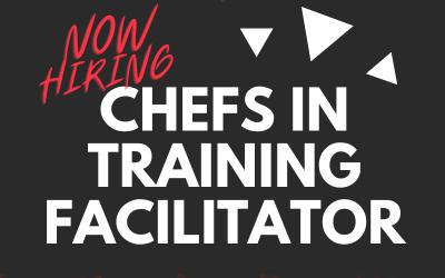 Now Hiring: Chefs in Training Facilitator